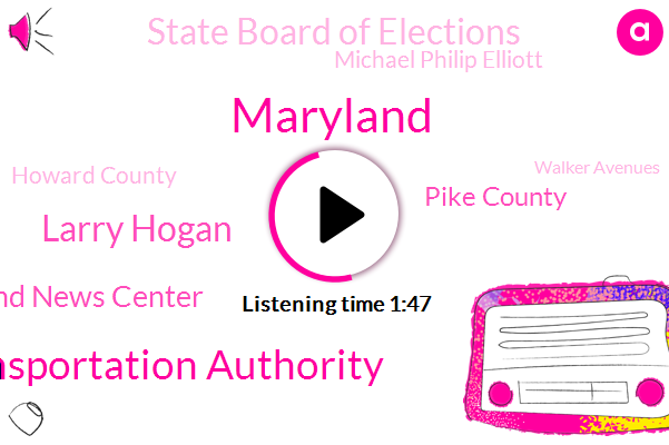 Maryland,Maryland Transportation Authority,Larry Hogan,Maryland News Center,Pike County,State Board Of Elections,Michael Philip Elliott,Howard County,Walker Avenues,Ohio,City County,Ahmed