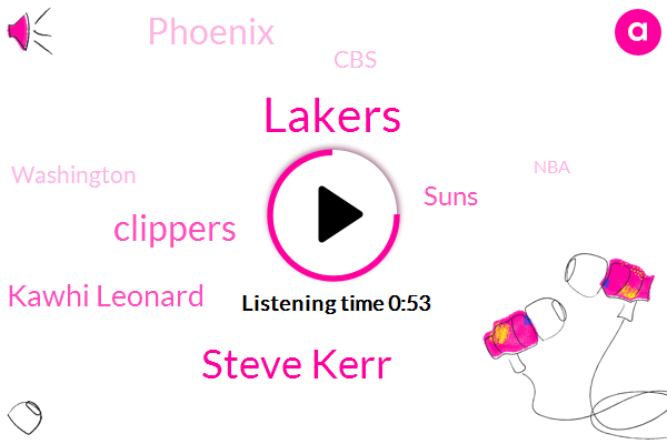 Lakers,Steve Kerr,Clippers,Kawhi Leonard,Suns,Phoenix,CBS,Washington,NBA,George
