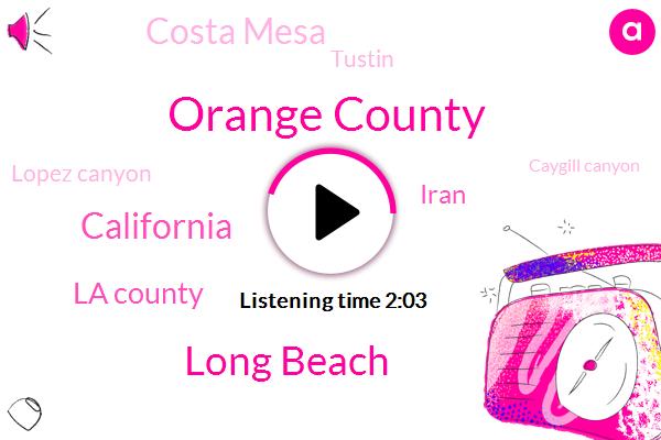 Orange County,Long Beach,California,La County,Iran,Costa Mesa,Tustin,Lopez Canyon,Caygill Canyon,Martino,Pasadena,Director,Mark,Eleven M