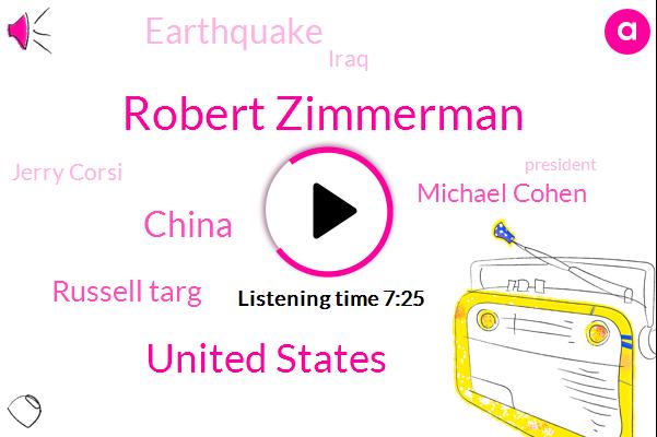 Robert Zimmerman,United States,China,Russell Targ,Michael Cohen,Earthquake,Iraq,Jerry Corsi,President Trump,Donald Trump,Muller,Cti Foods,Tennessee,Boston,FDA,Atlanta,Georgia