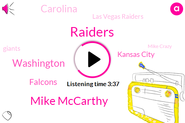 Raiders,Mike Mccarthy,Washington,Falcons,Kansas City,Las Vegas Raiders,Carolina,Giants,Mike Crazy,Dallas,Patriots,Hoyer,Kyle Amy,NFL,Atlanta,Ron Rivera,Baltimore,Haskins,Ray Vegas,LA
