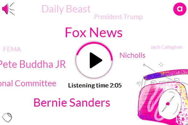 Fox News,FOX,Bernie Sanders,Pete Buddha Jr,Democratic National Committee,Nicholls,Daily Beast,President Trump,Fema,Jack Callaghan,Tom Perez,Douglas