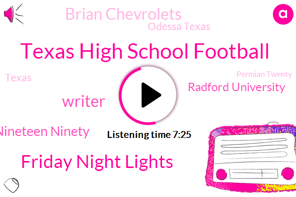 Texas High School Football,Friday Night Lights,Writer,Nineteen Ninety,Radford University,Brian Chevrolets,Odessa Texas,Texas,Permian Twenty,Permian Panthers,Pulitzer Prize,Peterberg,Charlie Billingsley,America,Don Billingsley,Michelle Do,Desa Texas,Sir Wayne,Bisson Jer