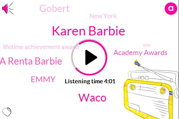 Karen Barbie,Waco,La Renta Barbie,Emmy,Academy Awards,Gobert,New York,Lifetime Achievement Award,Madonna,Harris,Donna,China,Oscar,California,Dole,Six Months
