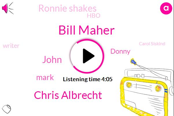 Bill Maher,Chris Albrecht,John,Mark,Donny,Ronnie Shakes,HBO,Writer,Carol Siskind,New York,Three Minutes