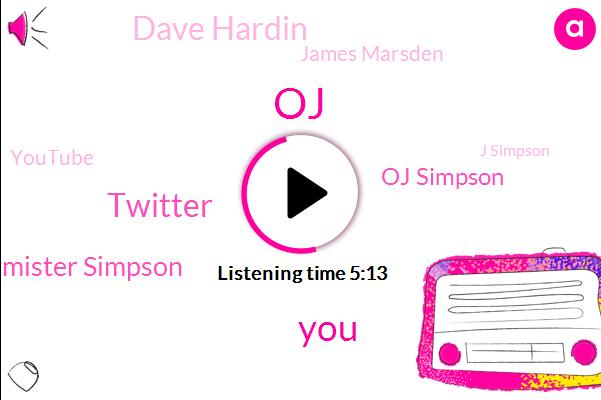 Twitter,Mister Simpson,OJ,Oj Simpson,Dave Hardin,James Marsden,Youtube,J Simpson,NBA,Toronto,Canada,Boogies,Los Angeles Police Department,Conway,Los Angeles,Murder,United States