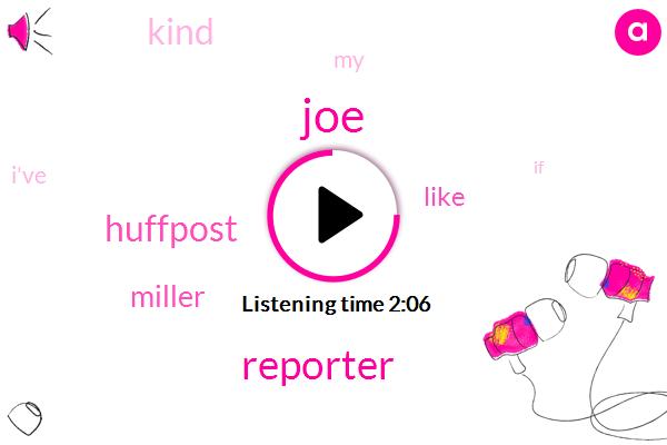 JOE,Reporter,Miller,Huffpost