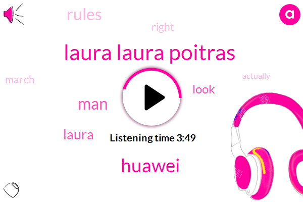 Laura Laura Poitras,Huawei