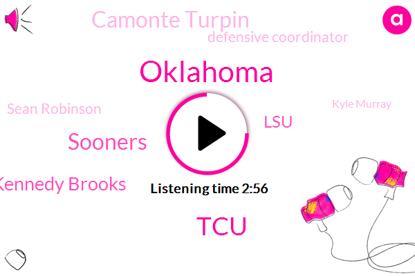 Oklahoma,TCU,Sooners,Kennedy Brooks,LSU,Camonte Turpin,Defensive Coordinator,Sean Robinson,Football,Kyle Murray,Mcneil,Gary Patterson,Michael Collins,One Hundred Sixty Eight Yards,One Hundred Yards