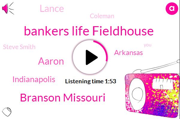 Bankers Life Fieldhouse,Branson Missouri,Aaron,Indianapolis,Arkansas,Lance,Coleman,Steve Smith