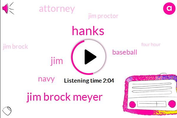 Hanks,Jim Brock Meyer,Navy,Baseball,Attorney,Jim Proctor,Jim Brock,JIM,Four Hour