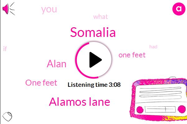 Somalia,Alamos Lane,Alan,One Feet