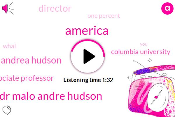 America,Dr Malo Andre Hudson,Andrea Hudson,Associate Professor,Columbia University,Director,One Percent