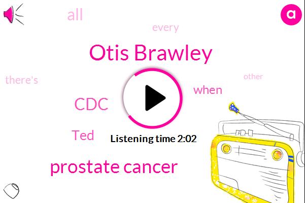 Otis Brawley,Prostate Cancer,CDC,TED