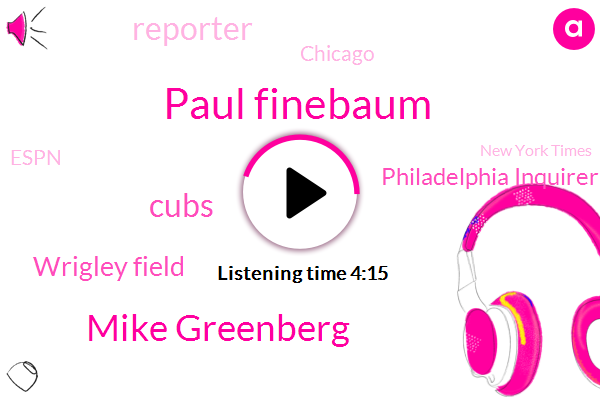 Paul Finebaum,Mike Greenberg,Cubs,Wrigley Field,Philadelphia Inquirer,Reporter,Chicago,Espn,New York Times,SEC,Alabama,Five Minutes