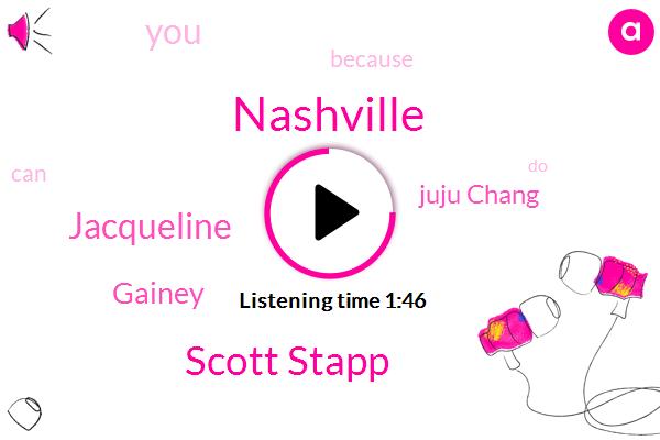 Nashville,Scott Stapp,Jacqueline,Gainey,Juju Chang