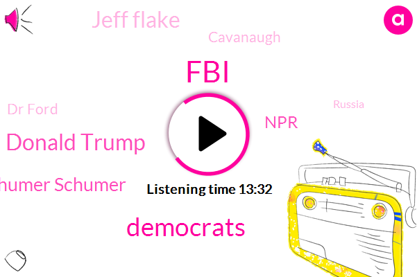 FBI,Democrats,Donald Trump,Schumer Schumer,NPR,Jeff Flake,Cavanaugh,Dr Ford,Russia,Democrat National Committee,Senate,Kevin,Chuck Grassley Grassley,Feinstein,President Trump,Brad Kavanagh,Npr White House,Miguel Rushbaugh