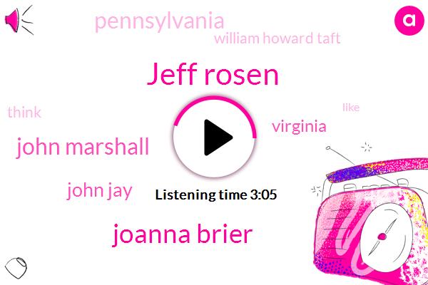 Jeff Rosen,Joanna Brier,John Marshall,John Jay,Virginia,Pennsylvania,William Howard Taft