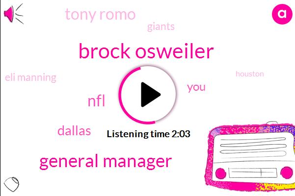 Brock Osweiler,General Manager,NFL,Dallas,Tony Romo,Giants,Eli Manning,Reporter,New York,Houston,Tom Savage,Freddy,Rick Smith,Odell,Jordan,Million Dollars,Two Years