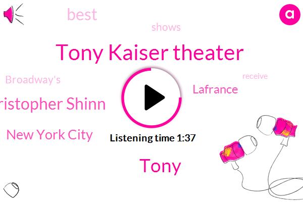 Tony Kaiser Theater,Christopher Shinn,Tony,New York City,Lafrance