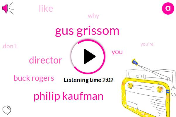 Gus Grissom,Philip Kaufman,Director,Buck Rogers