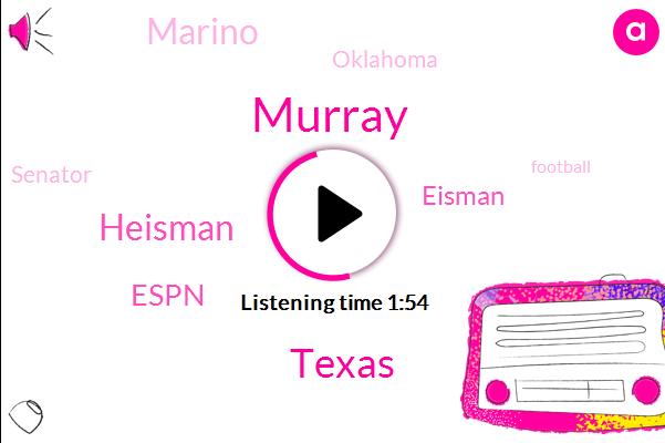 Murray,Texas,Heisman,Espn,Eisman,Marino,Oklahoma,Senator,Football,Wilhelma,Two Hundred Yards
