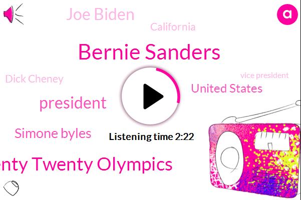 Bernie Sanders,Twenty Twenty Olympics,Simone Byles,President Trump,United States,Joe Biden,California,Dick Cheney,Vice President,Olympics,Eisenhower,Ace Station Morgan,Germany,LBJ,Kristina,BOB,Mccook,International Space,Bush,Tokyo