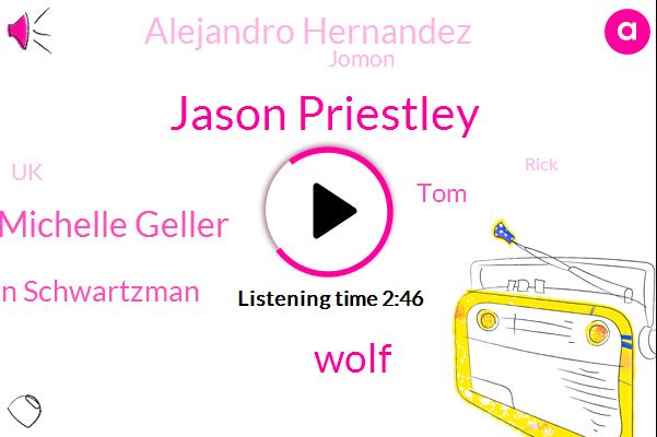 Jason Priestley,Wolf,Michelle Geller,Stephan Schwartzman,TOM,Alejandro Hernandez,Jomon,UK,Rick,Serra,Milton,Schneider,Hoffmann