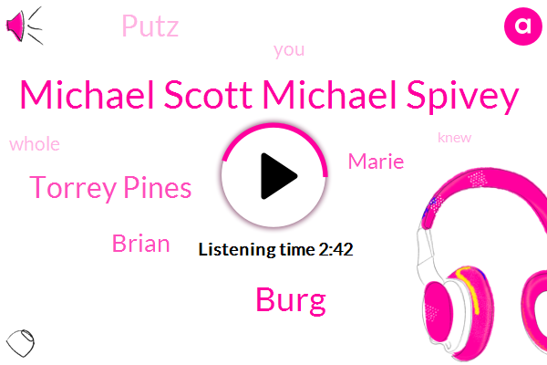 Michael Scott Michael Spivey,Burg,Torrey Pines,Brian,Marie,Putz