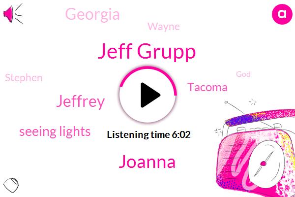 Jeff Grupp,Joanna,Jeffrey,Seeing Lights,Tacoma,Georgia,Wayne,Stephen,Stephen South Dakota,Agassi,Washington,George,Mira,Los Angeles,Lazarus,Richman