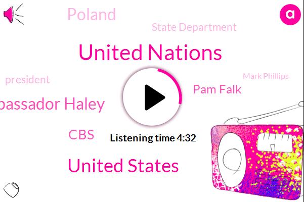 United Nations,United States,Embassador Haley,CBS,Pam Falk,Poland,State Department,President Trump,Mark Phillips,Washington,Israel,Fox News,Yemen,Steve,London,Analyst