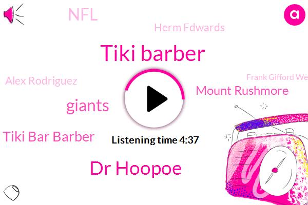 Tiki Barber,Dr Hoopoe,Giants,Tiki Bar Barber,Mount Rushmore,NFL,Herm Edwards,Alex Rodriguez,Frank Gifford Wellington,Dr Hill,Europe,Sandlot,Czanka,Dave,Football,Oracle,Microsoft