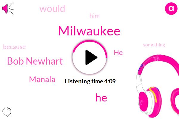 Milwaukee,Gilbert,Bob Newhart,Manala