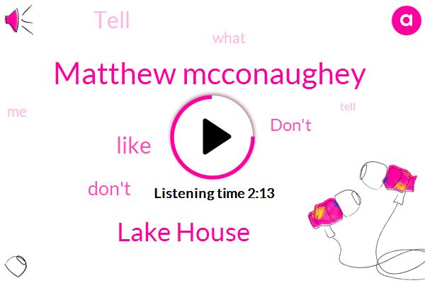 Matthew Mcconaughey,Lake House