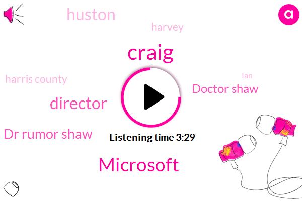 Craig,Microsoft,Director,Dr Rumor Shaw,Doctor Shaw,Huston,Harvey,Harris County,IAN,Football,Executive Director
