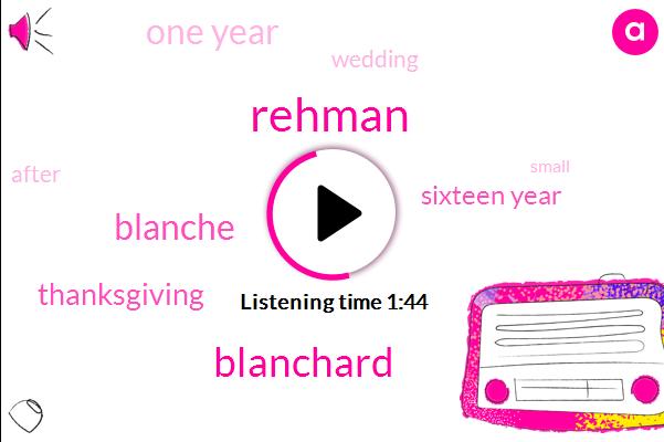 Rehman,Blanchard,Blanche,Thanksgiving,Sixteen Year,One Year