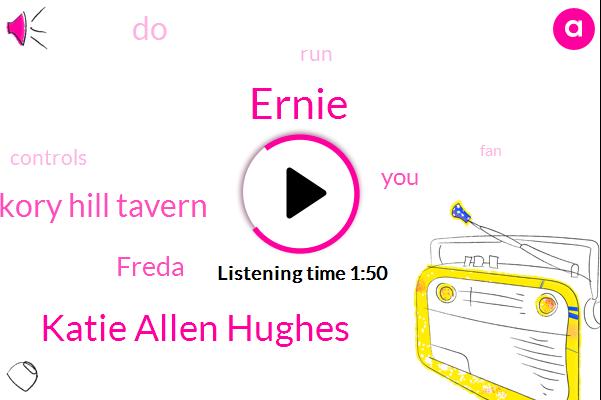Ernie,Katie Allen Hughes,Hickory Hill Tavern,Freda