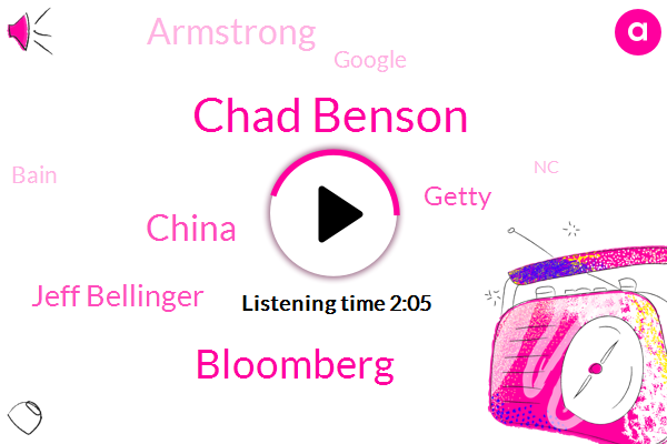 Chad Benson,Bloomberg,China,Jeff Bellinger,Getty,Armstrong,Google,Bain,NC,Apple,J S T,Consultant,Austria,Six Fifty K,Three Quarters,Four Percent,Six Fifty J,Three Hours