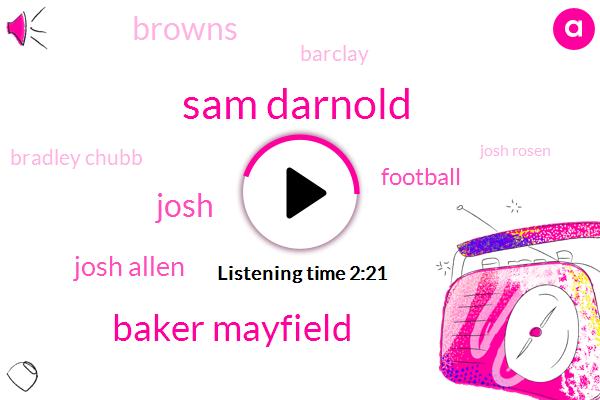 Sam Darnold,Baker Mayfield,Josh,Josh Allen,Football,Browns,Barclay,Bradley Chubb,Josh Rosen,Fifteen Minutes