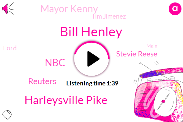 Bill Henley,Harleysville Pike,NBC,Reuters,Stevie Reese,Mayor Kenny,Tim Jimenez,Ford