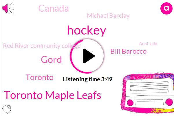 Hockey,Toronto Maple Leafs,Gord,Toronto,Bill Barocco,Canada,Michael Barclay,Red River Community College,Australia,Fulco,Gene,New Orleans,Alexander,Winnipeg,Jonathan