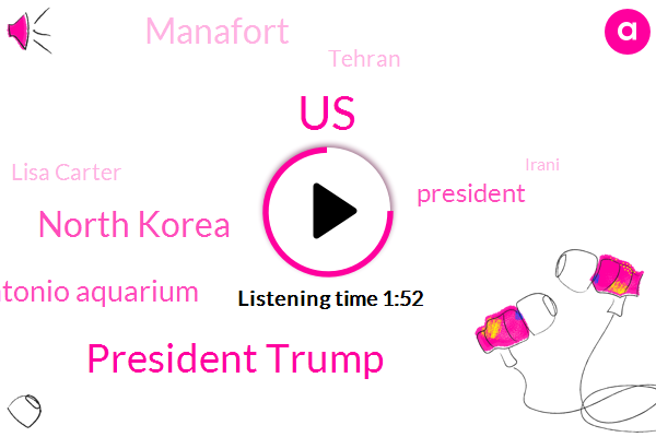 United States,President Trump,North Korea,San Antonio Aquarium,Manafort,Tehran,Lisa Carter,Irani,Special Counsel,Matt Cook,Iran,Heidi Prisma,Washington Post,NBC,Virginia,Ukraine,California