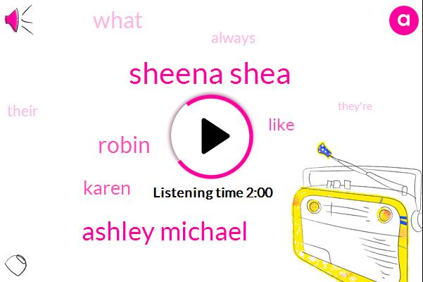 Sheena Shea,Ashley Michael,Robin,Karen