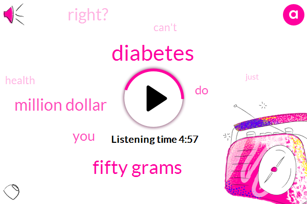 Diabetes,Fifty Grams,Million Dollar