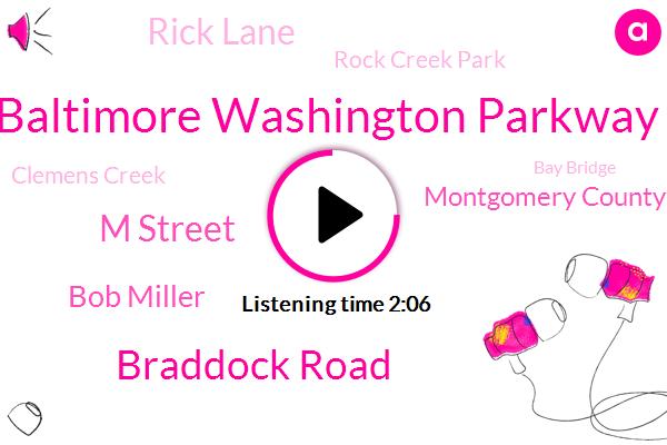 Baltimore Washington Parkway,Braddock Road,M Street,Bob Miller,Montgomery County,Rick Lane,Rock Creek Park,Clemens Creek,Bay Bridge,Aids,Virginia,GOP,Theodore,Maryland,Knights