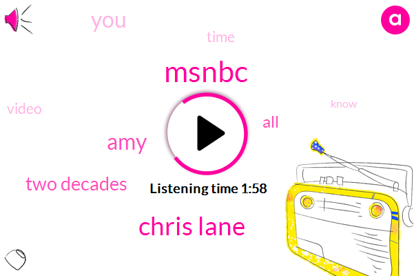 Msnbc,Chris Lane,AMY,Two Decades