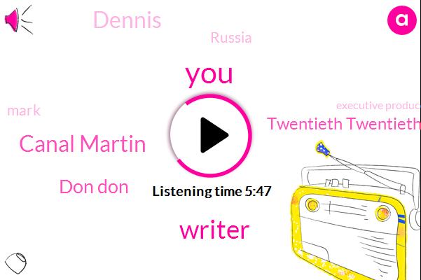 Writer,Canal Martin,Don Don,Twentieth Twentieth,Dennis,Russia,FOX,Mark,Executive Producer,Professor,Hand,Greenwich