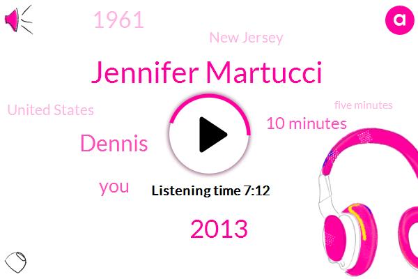 Jennifer Martucci,2013,Dennis,10 Minutes,1961,New Jersey,United States,Five Minutes,1967,50 Minutes,Yesterday,Last Week,Seven Years Ago,Bill,951,000 Deaths,Cora,Bill Crumb,Friedrich,First,Kaiser