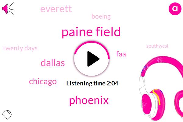 Paine Field,Phoenix,Dallas,Chicago,FAA,Everett,Boeing,Twenty Days