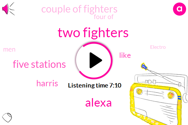 TWO,Two Fighters,Alexa,Five Stations,Harris,Couple Of Fighters,Three,Four Of,MEN,ONE,Electro